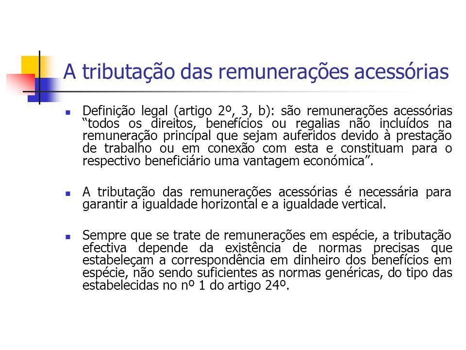 """A tributação das remunerações acessórias Definição legal (artigo 2º, 3, b): são remunerações acessórias """"todos os direitos, benefícios ou regalias não"""