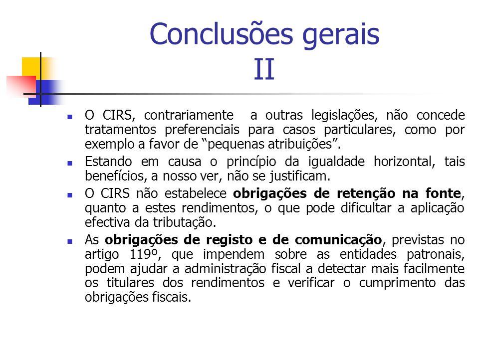 Conclusões gerais II O CIRS, contrariamente a outras legislações, não concede tratamentos preferenciais para casos particulares, como por exemplo a fa
