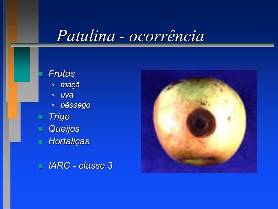 Patulina - ocorrência n Frutas maçãmaçã uvauva pêssegopêssego n Trigo n Queijos n Hortaliças n IARC - classe 3