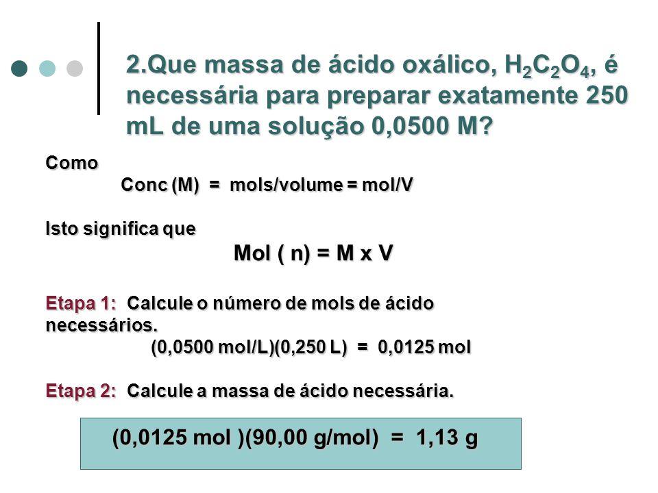 Preparando Soluções Pese um soluto sólido e dissolva-o em uma determinada quantidade de solvente.