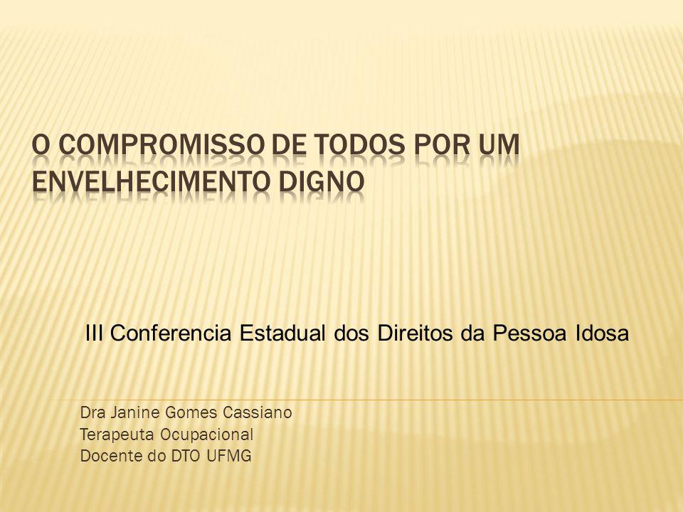 Dra Janine Gomes Cassiano Terapeuta Ocupacional Docente do DTO UFMG III Conferencia Estadual dos Direitos da Pessoa Idosa