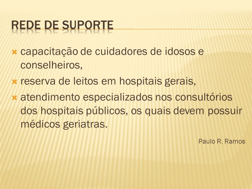  capacitação de cuidadores de idosos e conselheiros,  reserva de leitos em hospitais gerais,  atendimento especializados nos consultórios dos hospi