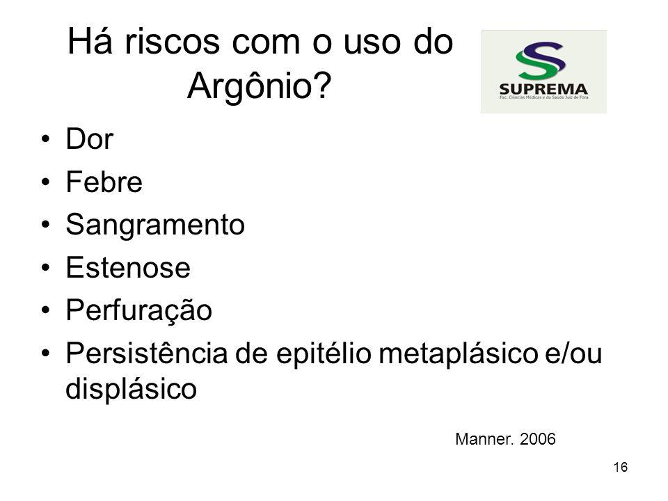 16 Há riscos com o uso do Argônio.