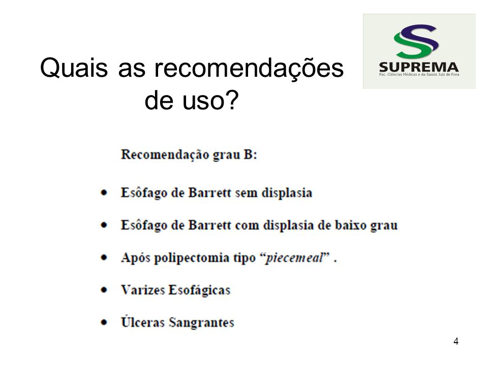 4 Quais as recomendações de uso?
