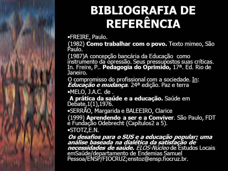 FREIRE, Paulo. (1982) Como trabalhar com o povo. Texto mimeo, São Paulo. (1987)A concepção bancária da Educação como instrumento da opressão. Seus pre