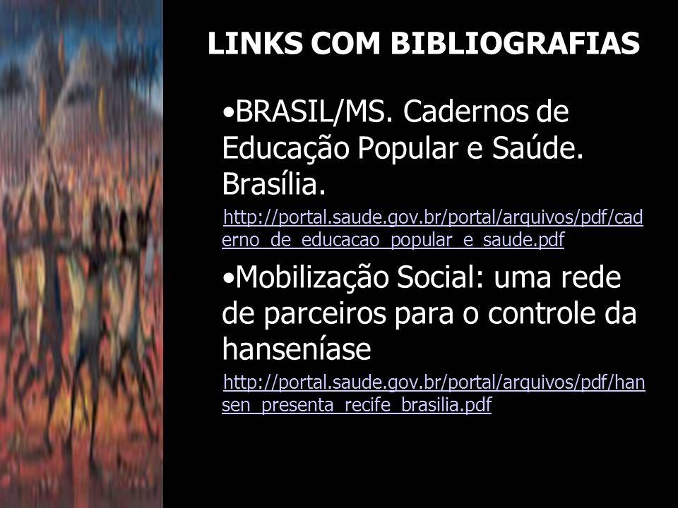 BRASIL/MS. Cadernos de Educação Popular e Saúde. Brasília. http://portal.saude.gov.br/portal/arquivos/pdf/cad erno_de_educacao_popular_e_saude.pdf Mob