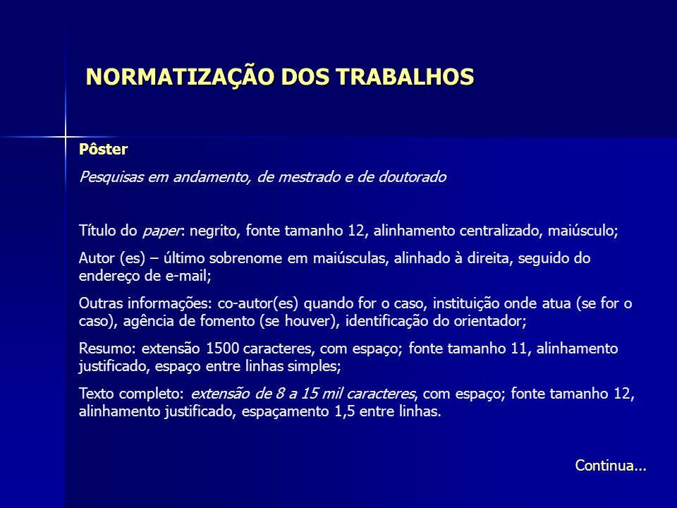 NORMATIZAÇÃO DOS TRABALHOS Pôster Pesquisas em andamento, de mestrado e de doutorado Título do paper: negrito, fonte tamanho 12, alinhamento centraliz