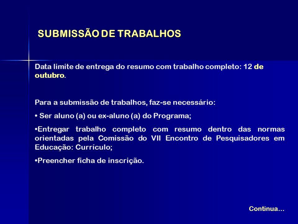 SUBMISSÃO DE TRABALHOS Data limite de entrega do resumo com trabalho completo: 12 de outubro. Para a submissão de trabalhos, faz-se necessário: Ser al
