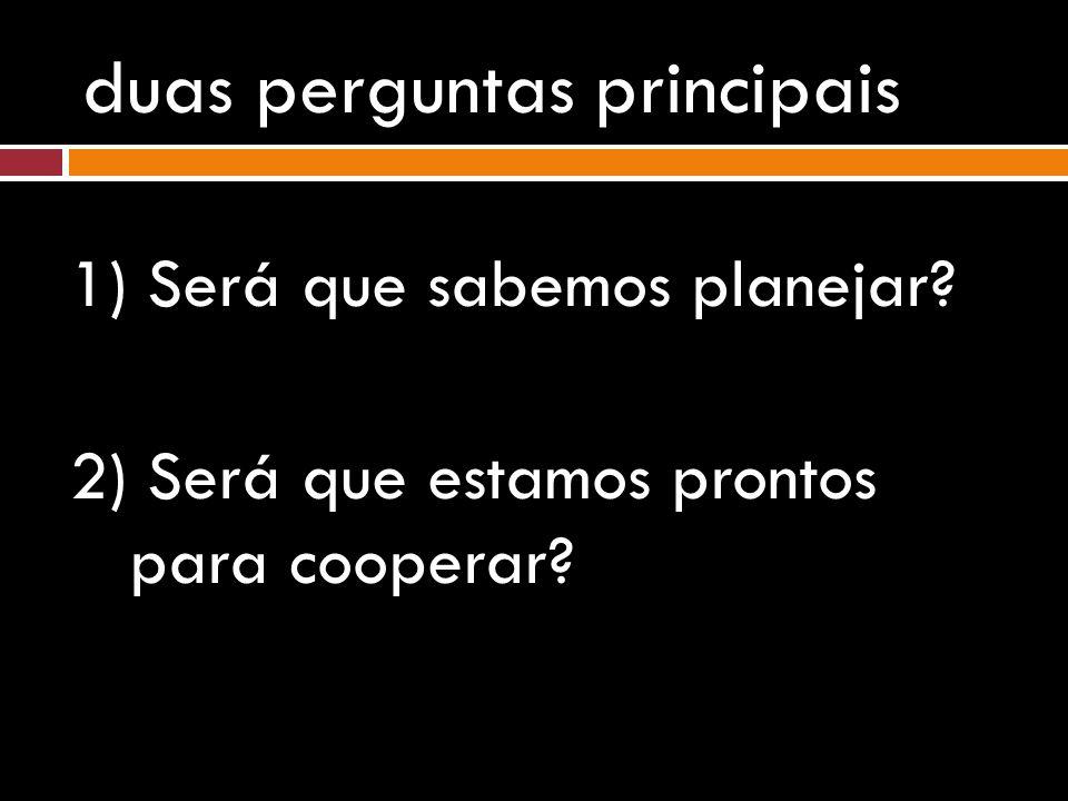 segunda pergunta Estamos prontos, como governo, para cooperar.