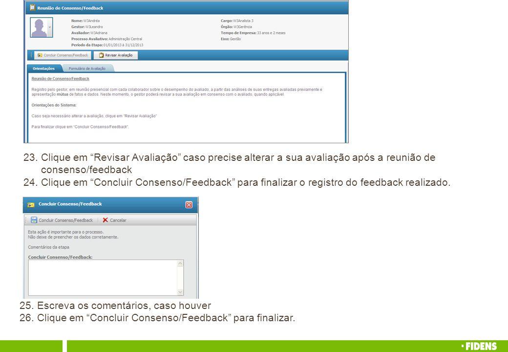 """23. Clique em """"Revisar Avaliação"""" caso precise alterar a sua avaliação após a reunião de consenso/feedback 24. Clique em """"Concluir Consenso/Feedback"""""""