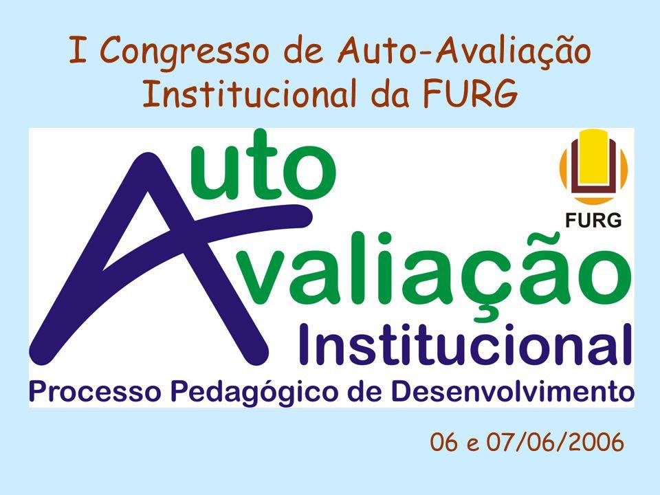 I Congresso de Auto-Avaliação Institucional da FURG 06 e 07/06/2006