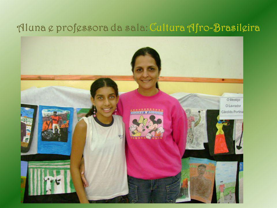 Aluna e professora da sala: Cultura Afro-Brasileira