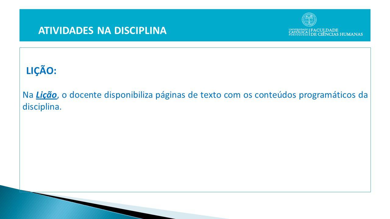 LIÇÃO: Na Lição, o docente disponibiliza páginas de texto com os conteúdos programáticos da disciplina.