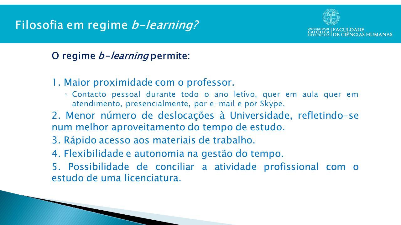 O regime b-learning permite: 1. Maior proximidade com o professor.