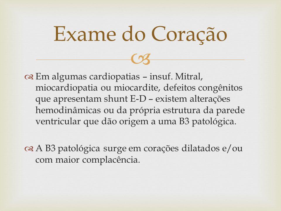   Em algumas cardiopatias – insuf. Mitral, miocardiopatia ou miocardite, defeitos congênitos que apresentam shunt E-D – existem alterações hemodinâm