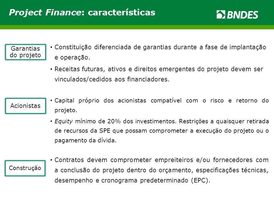 Garantias do projeto Constituição diferenciada de garantias durante a fase de implantação e operação.