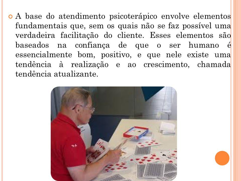 A base do atendimento psicoterápico envolve elementos fundamentais que, sem os quais não se faz possível uma verdadeira facilitação do cliente. Esses