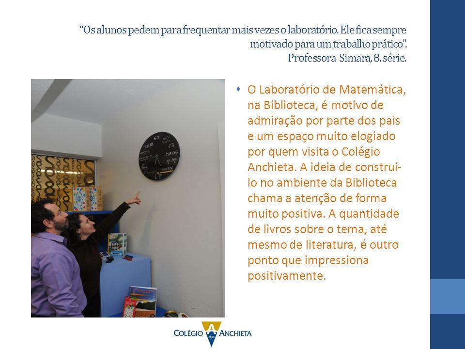 """""""Os alunos pedem para frequentar mais vezes o laboratório. Ele fica sempre motivado para um trabalho prático"""". Professora Simara, 8. série. O Laborató"""