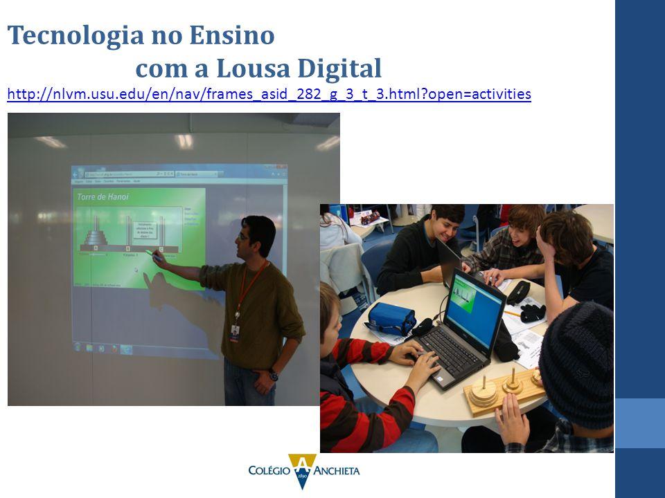 Tecnologia no Ensino com a Lousa Digital http://nlvm.usu.edu/en/nav/frames_asid_282_g_3_t_3.html?open=activities