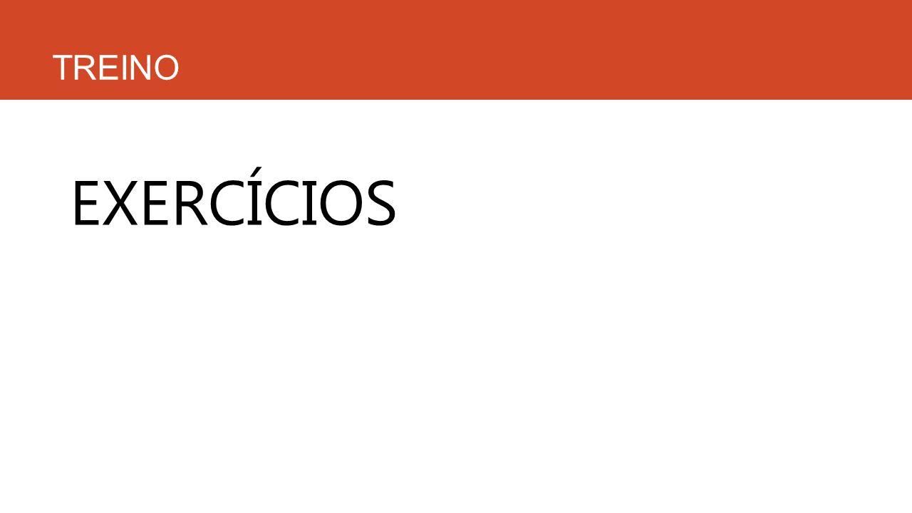 TREINO EXERCÍCIOS