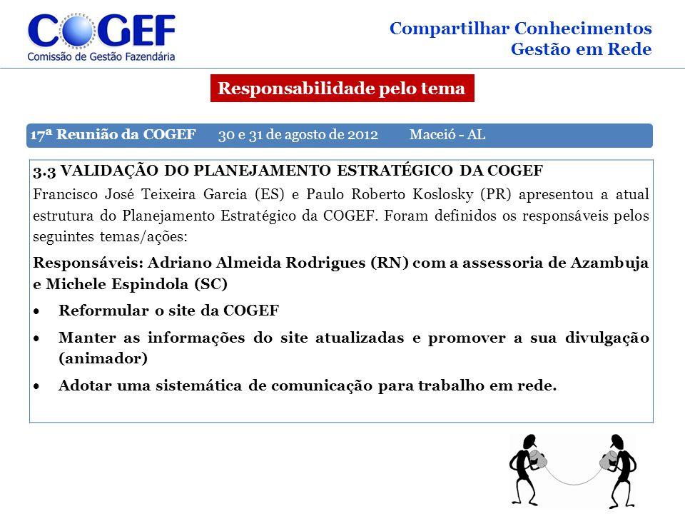 17ª Reunião da COGEF 30 e 31 de agosto de 2012 Maceió - AL 3.3 VALIDAÇÃO DO PLANEJAMENTO ESTRATÉGICO DA COGEF Francisco José Teixeira Garcia (ES) e Pa
