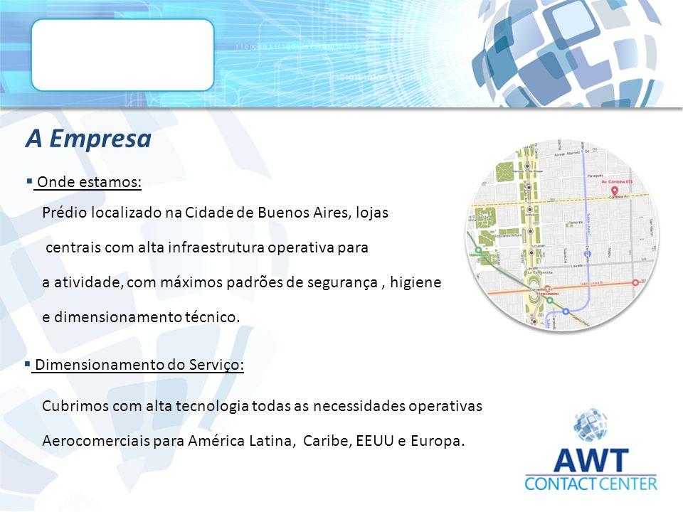 A Empresa  Onde estamos: Prédio localizado na Cidade de Buenos Aires, lojas centrais com alta infraestrutura operativa para a atividade, com máximos padrões de segurança, higiene e dimensionamento técnico.