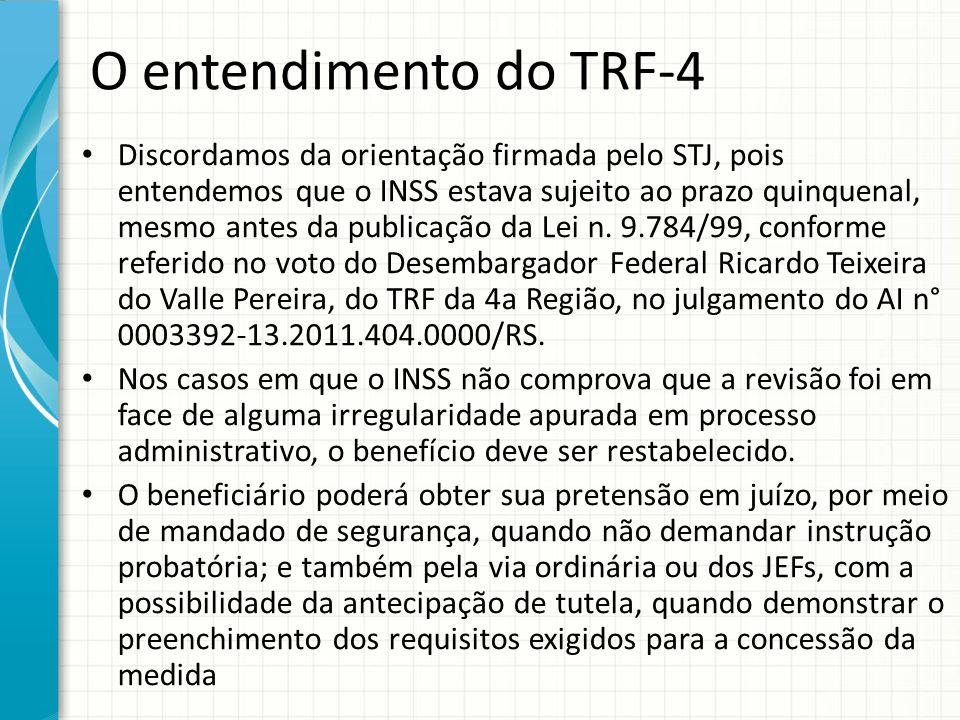 O entendimento do TRF-4 Discordamos da orientação firmada pelo STJ, pois entendemos que o INSS estava sujeito ao prazo quinquenal, mesmo antes da publ