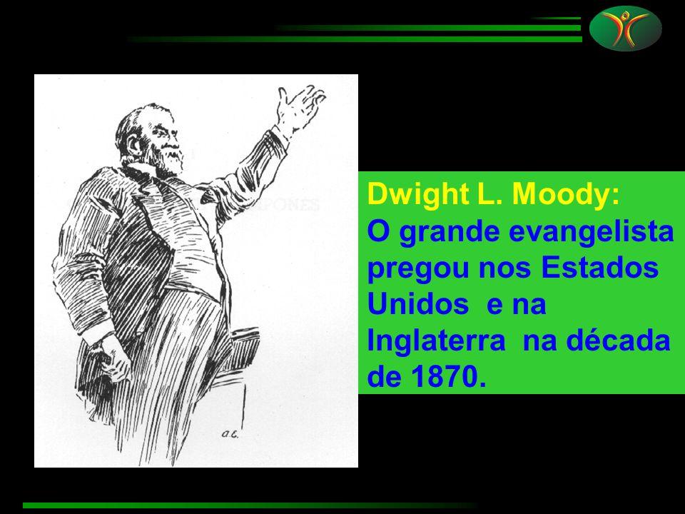 Dwight L. Moody: O grande evangelista pregou nos Estados Unidos e na Inglaterra na década de 1870.