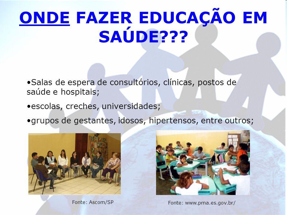 COMO FAZER EDUCAÇÃO EM SAÚDE??.