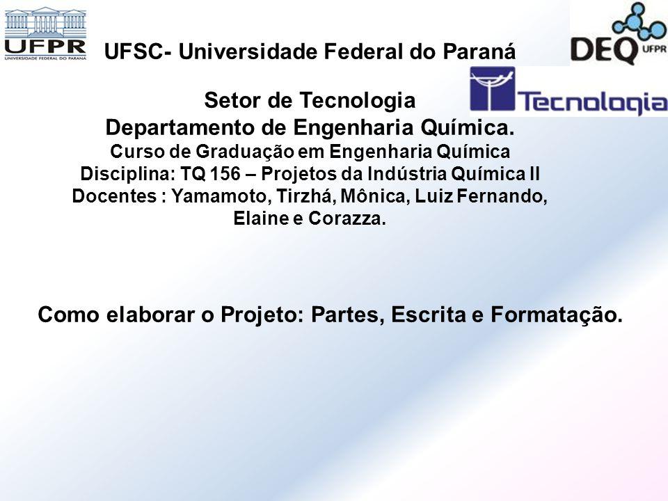 Como elaborar o Projeto: Partes, Escrita e Formatação. UFSC- Universidade Federal do Paraná Setor de Tecnologia Departamento de Engenharia Química. Cu