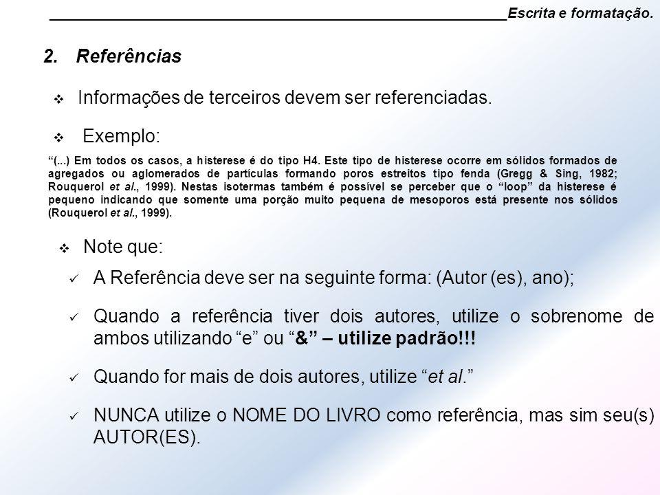 2.Referências ________________________________________________________Escrita e formatação.  Informações de terceiros devem ser referenciadas.  Exem
