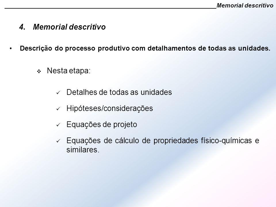4.Memorial descritivo ______________________________________________________________Memorial descritivo Detalhes de todas as unidades Hipóteses/consid