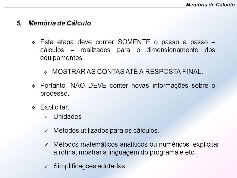 5.Memória de Cálculo ______________________________________________________________Memória de Cálculo Unidades Métodos utilizados para os cálculos. Mé