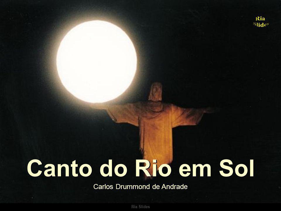 Ria Slides Canto do Rio em Sol Carlos Drummond de Andrade
