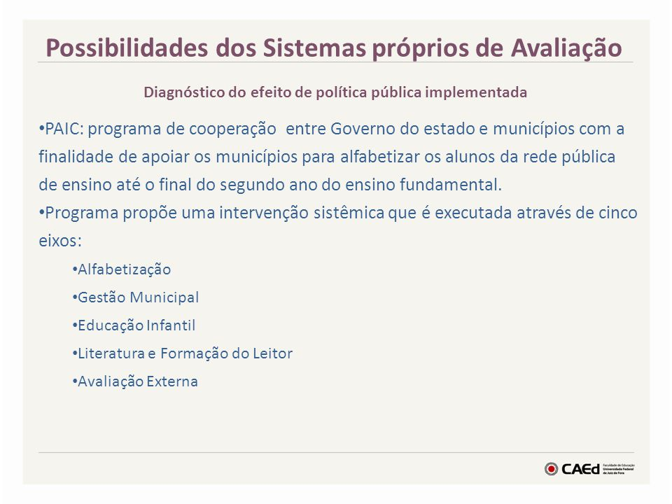 Possibilidades dos Sistemas próprios de Avaliação PAIC: programa de cooperação entre Governo do estado e municípios com a finalidade de apoiar os muni