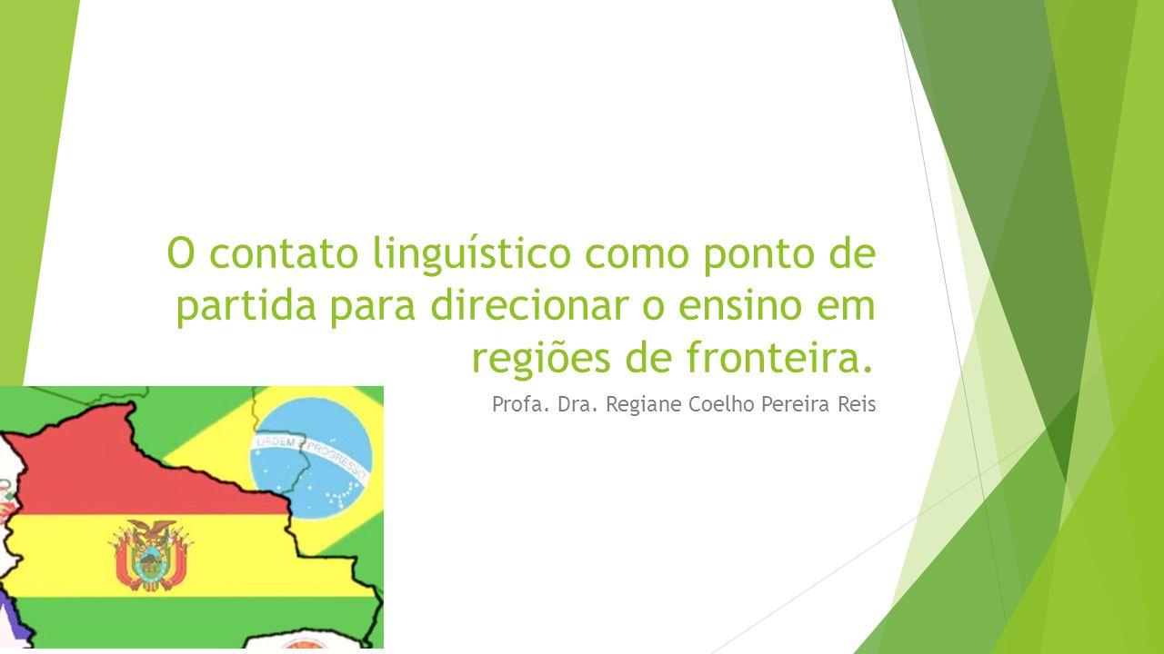 O contato linguístico como ponto de partida para direcionar o ensino em regiões de fronteira.
