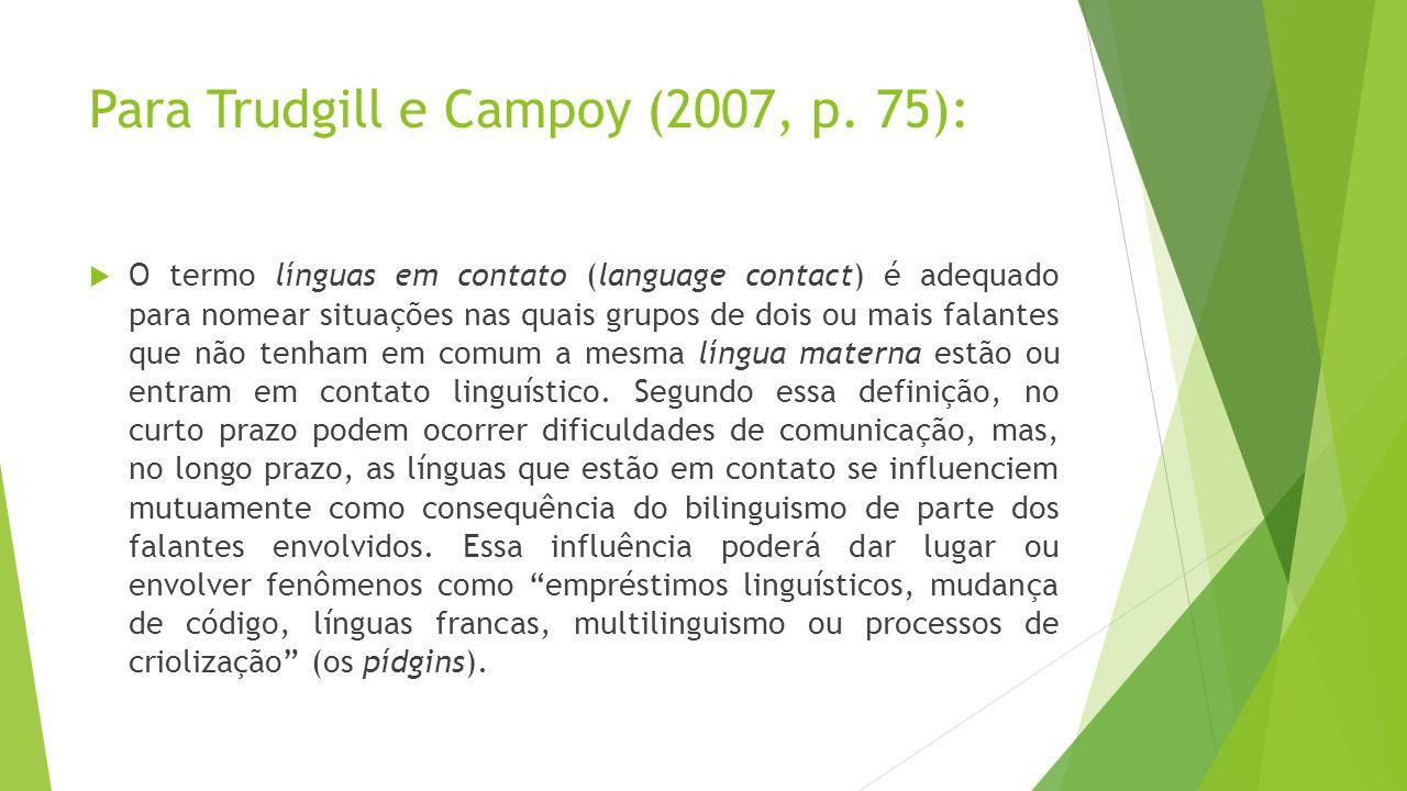 Para Trudgill e Campoy (2007, p.