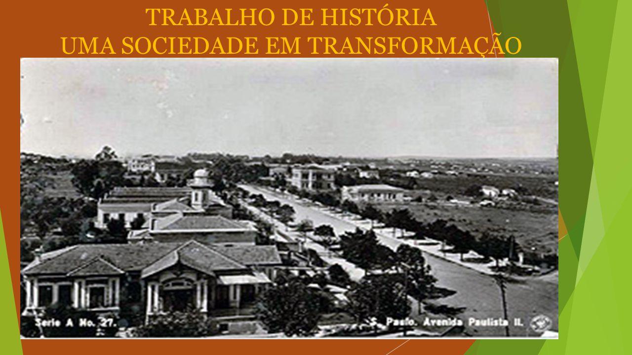 TRABALHO DE HISTÓRIA UMA SOCIEDADE EM TRANSFORMAÇÃO
