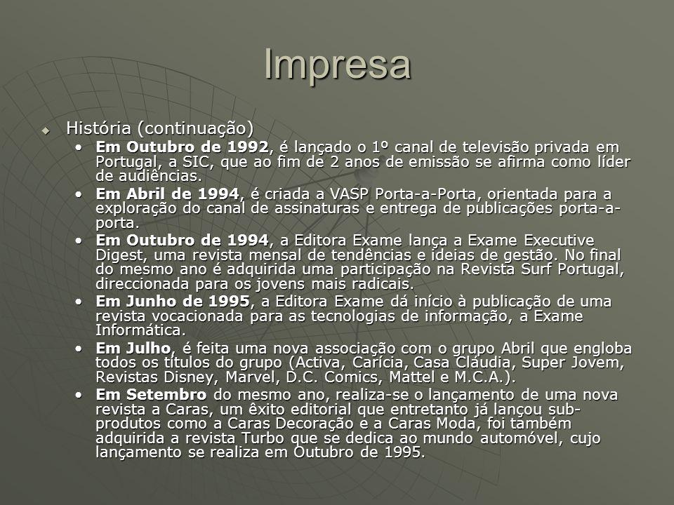 Impresa  História (continuação) Em Outubro de 1992, é lançado o 1º canal de televisão privada em Portugal, a SIC, que ao fim de 2 anos de emissão se
