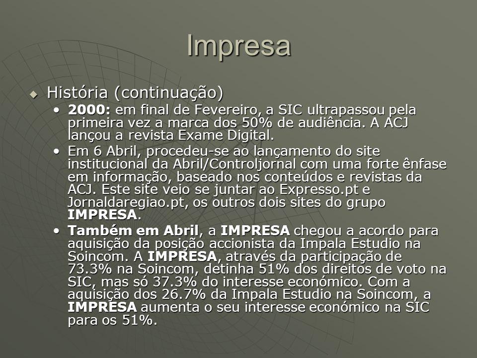 Impresa  História (continuação) 2000: em final de Fevereiro, a SIC ultrapassou pela primeira vez a marca dos 50% de audiência. A ACJ lançou a revista