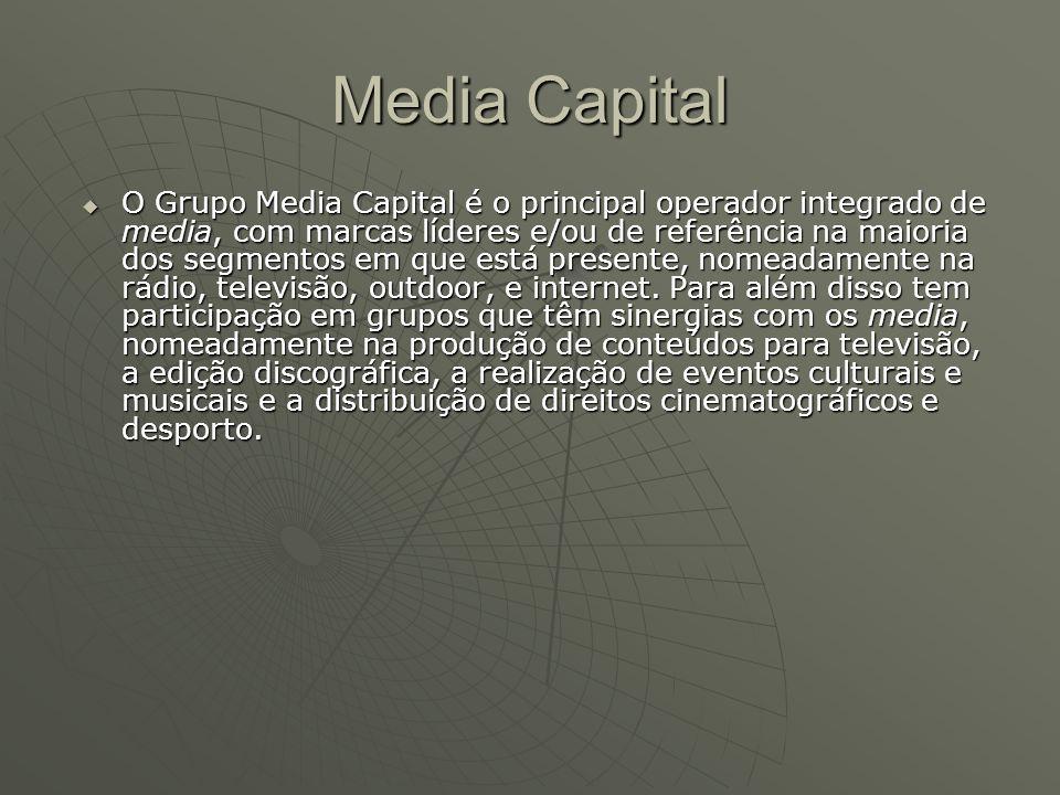 Media Capital  O Grupo Media Capital é o principal operador integrado de media, com marcas líderes e/ou de referência na maioria dos segmentos em que
