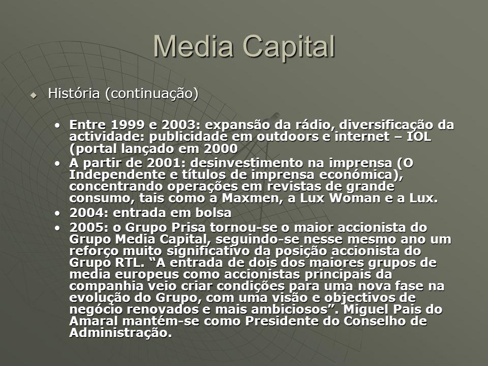 Media Capital  História (continuação) Entre 1999 e 2003: expansão da rádio, diversificação da actividade: publicidade em outdoors e internet – IOL (p