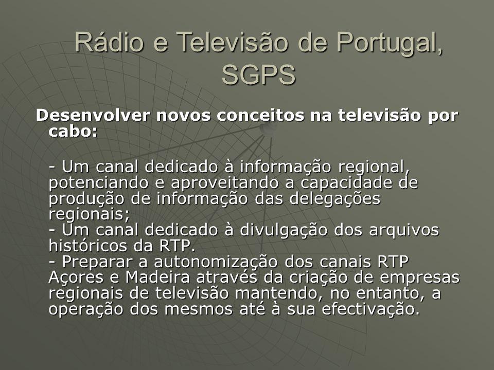 Desenvolver novos conceitos na televisão por cabo: Desenvolver novos conceitos na televisão por cabo: - Um canal dedicado à informação regional, poten