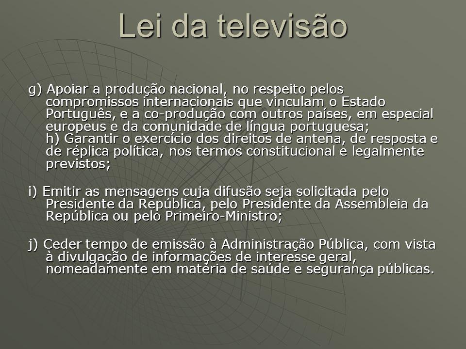 g) Apoiar a produção nacional, no respeito pelos compromissos internacionais que vinculam o Estado Português, e a co-produção com outros países, em es