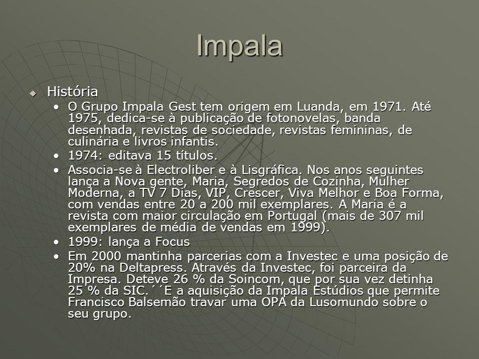 Impala  História O Grupo Impala Gest tem origem em Luanda, em 1971. Até 1975, dedica-se à publicação de fotonovelas, banda desenhada, revistas de soc