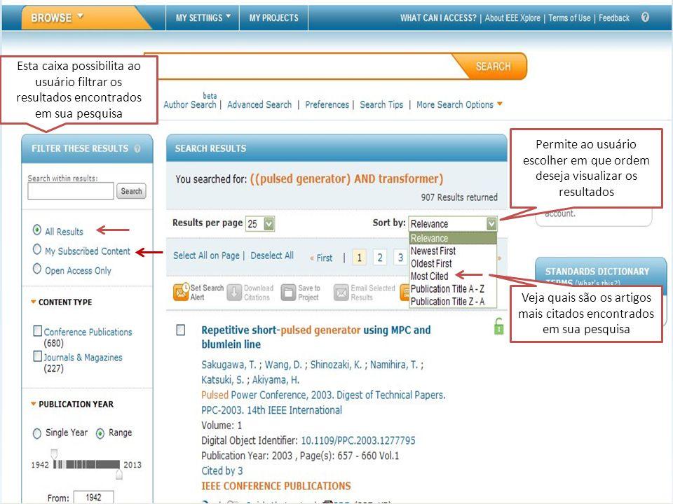 Quality Content Resource Management Access Integration Consultation Esta caixa possibilita ao usuário filtrar os resultados encontrados em sua pesquisa Veja quais são os artigos mais citados encontrados em sua pesquisa Permite ao usuário escolher em que ordem deseja visualizar os resultados