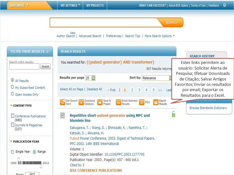 Quality Content Resource Management Access Integration Consultation Estes links permitem ao usuário: Solicitar Alerta de Pesquisa; Efetuar Downloads de Citação; Salvar Artigos Favoritos; Enviar os resultados por email; Exportar os Resultados para o Excel.