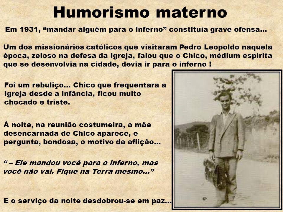 """E o serviço da noite desdobrou-se em paz... Humorismo materno Em 1931, """"mandar alguém para o inferno"""" constituía grave ofensa... Um dos missionários c"""