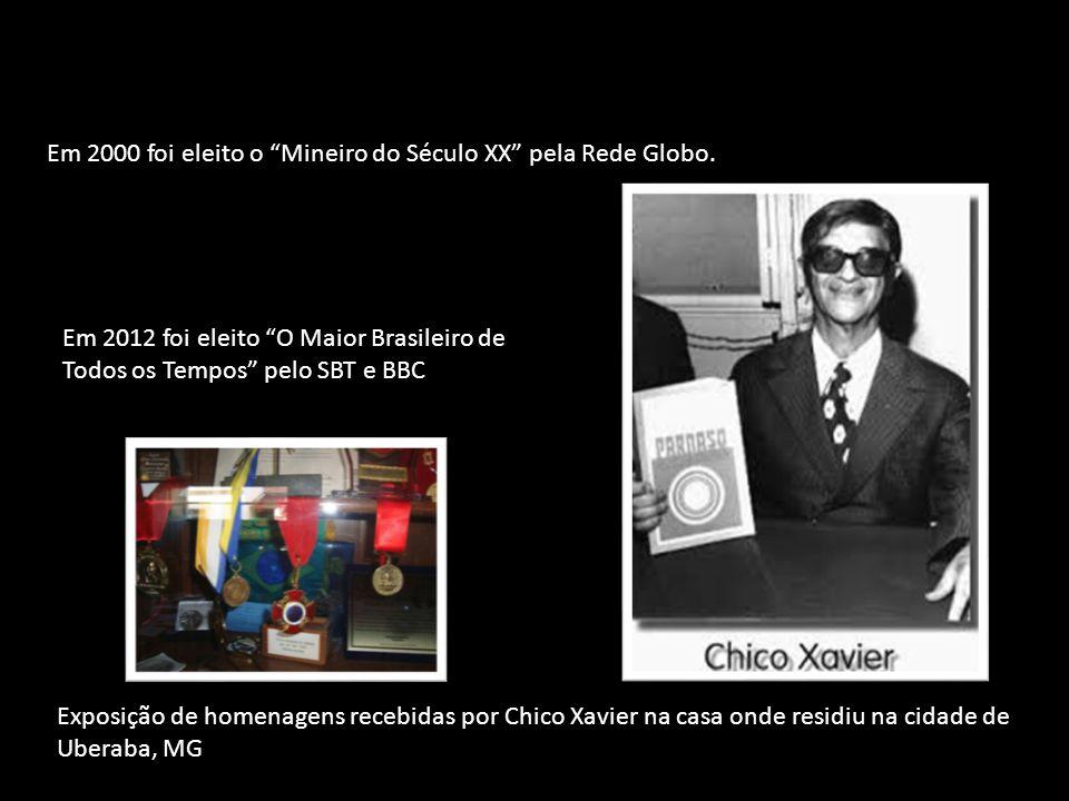 Exposição de homenagens recebidas por Chico Xavier na casa onde residiu na cidade de Uberaba, MG Em 2000 foi eleito o Mineiro do Século XX pela Rede Globo.