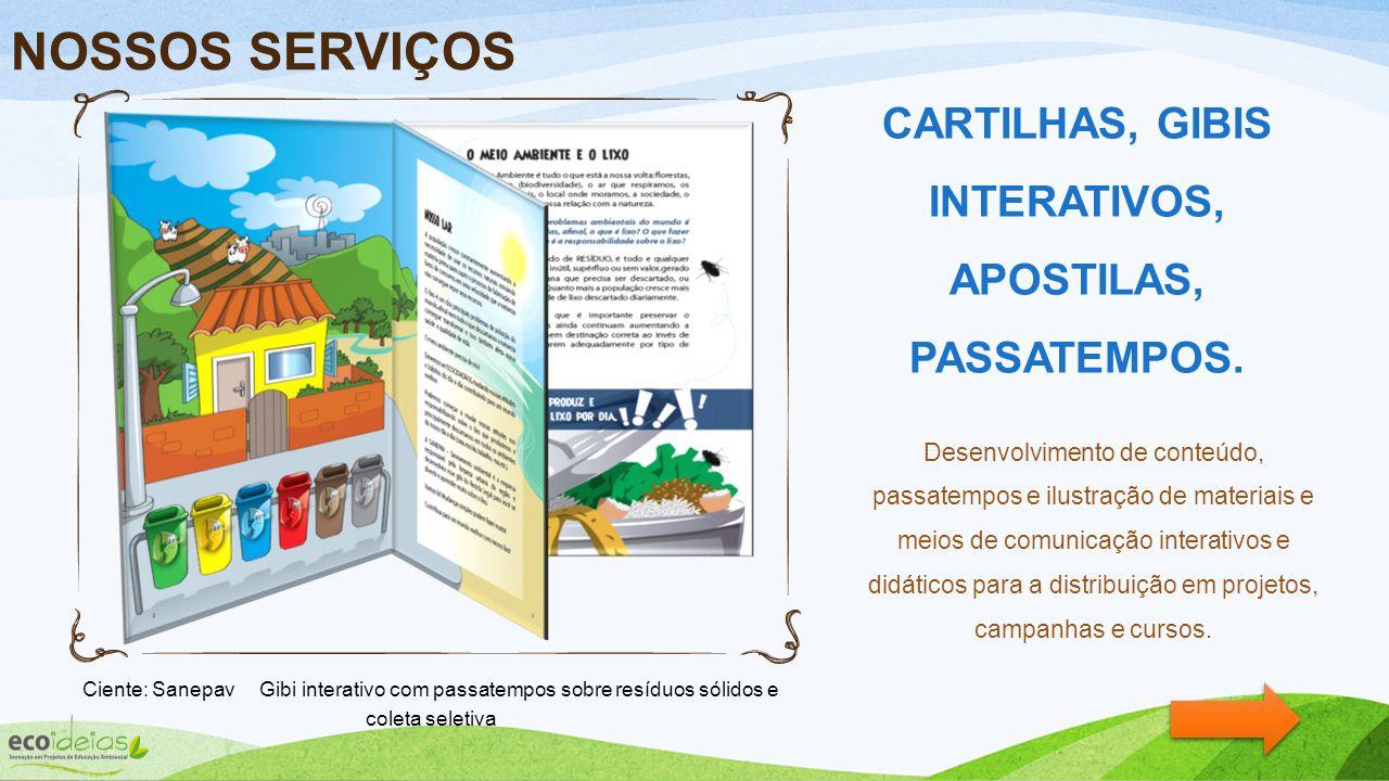 CARTILHAS, GIBIS INTERATIVOS, APOSTILAS, PASSATEMPOS.